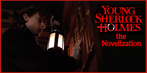 Investigating the Young Sherlock Holmes novelization…