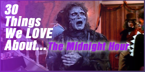 30 Things We LOVE About…The Midnight Hour!
