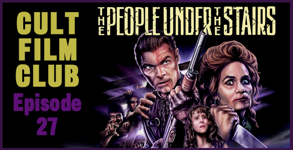Cult Film Club Episode 27: The People Under the Stairs