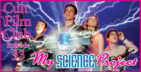 Cult Film Club Episode 33: My Science Project