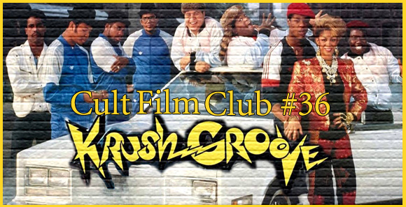 Cult Film Club Episode 36: Krush Groove!