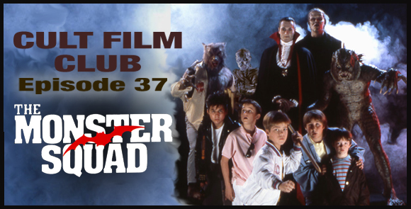 Cult Film Club Episode 37: The Monster Squad