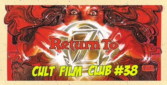 Cult Film Club Episode 38: Return To Oz