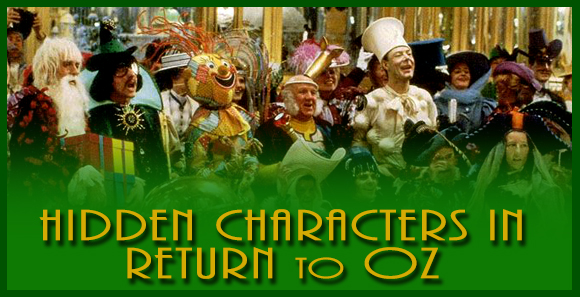 The Hidden Characters in Return to Oz!